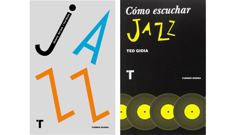 Foto: 'La Historia del jazz', de Ted Gioia, un clásico imprescindible, y 'Cómo escuchar jazz', ambos editados por Turner Noema.