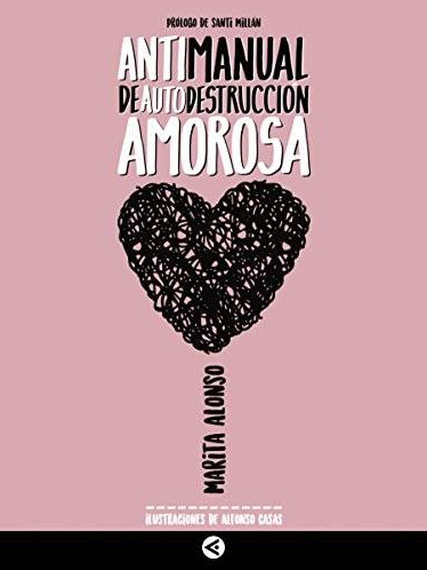 Portada de 'Antimanual de autodestrucción amorosa' (Editorial Aguilar)