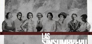 Post de 'Las Sinsombrero': el maldito exilio interior de las mujeres del 27