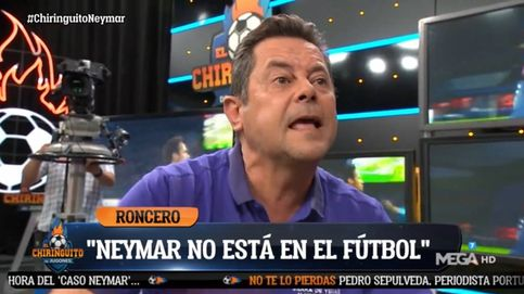 Roncero explota en 'El chiringuito' de Pedrerol: No quiero a Neymar