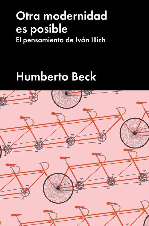 'Otra modernidad es posible', de Humberto Beck. (Malpaso)