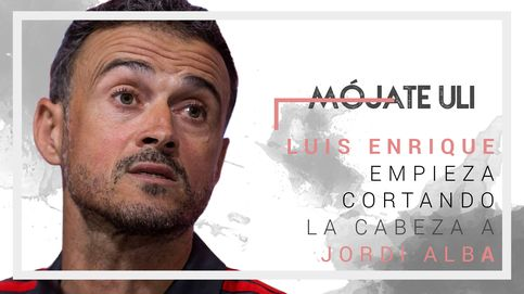 Luis Enrique, sin mano izquierda: no quiere amigos ni enemigos (Jordi Alba)