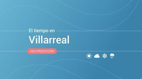El tiempo en Villarreal: previsión meteorológica de hoy, jueves 14 de noviembre