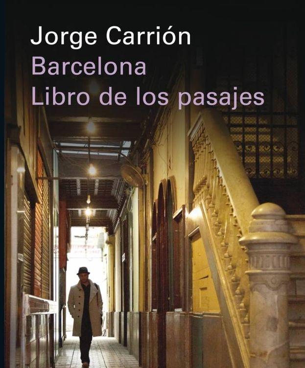 Foto: Detalle de la portada de 'Barcelona. El libro de los pasajes', de Jordi Carrión