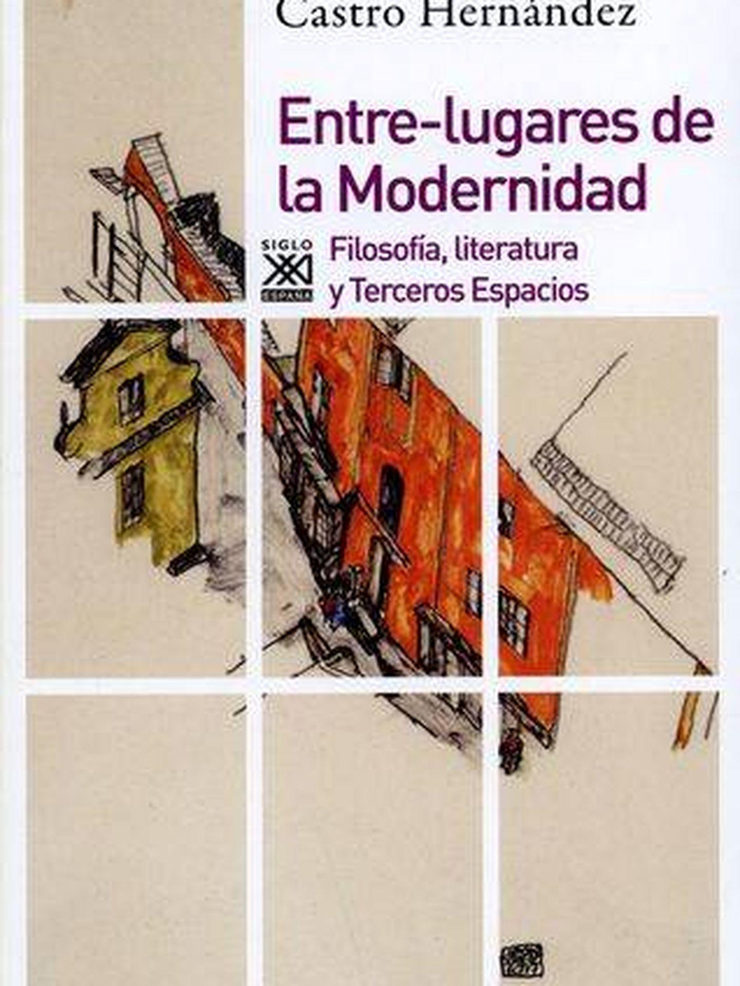 'Entre-lugares de la Modernidad'. (Siglo XXI)