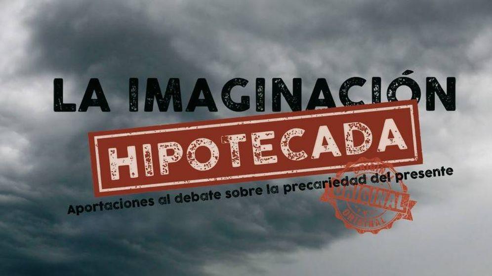 Foto: 'La imaginación hipotecada'