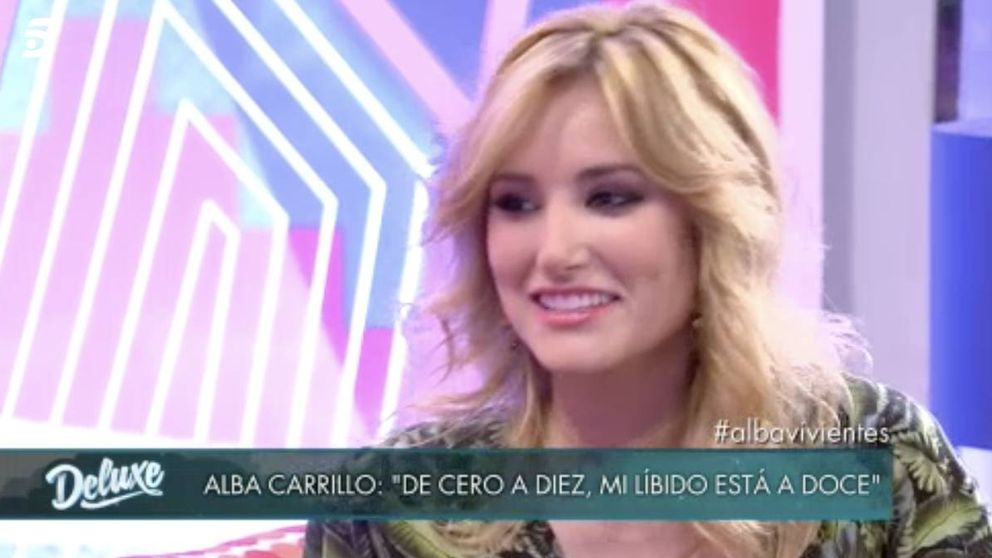 Alba Carrillo: De cero a diez, mi libido está en un doce