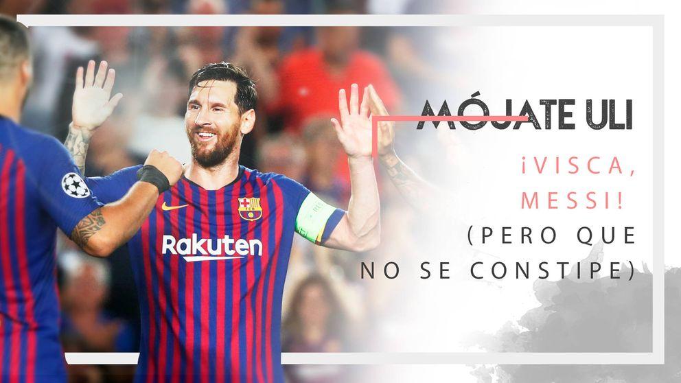 Visca Messi, pero que no sufra un catarro si el Barça quiere ganar la Champions
