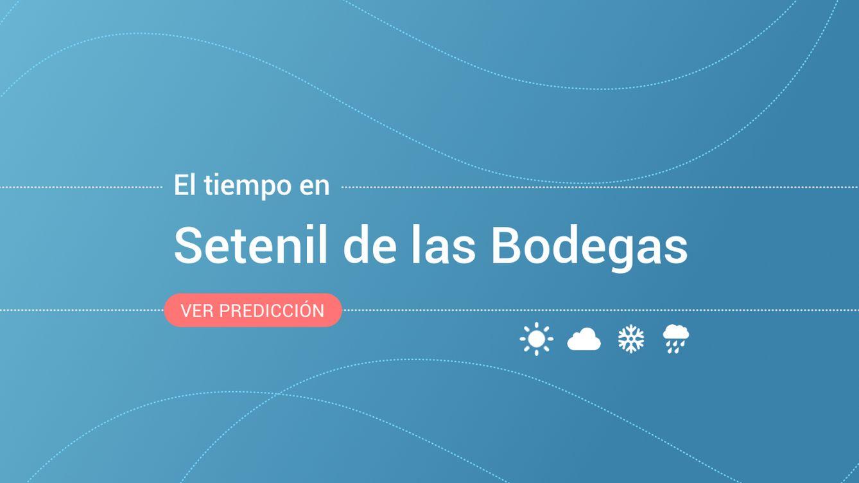 El tiempo en Setenil de las Bodegas: previsión meteorológica de hoy, lunes 9 de septiembre