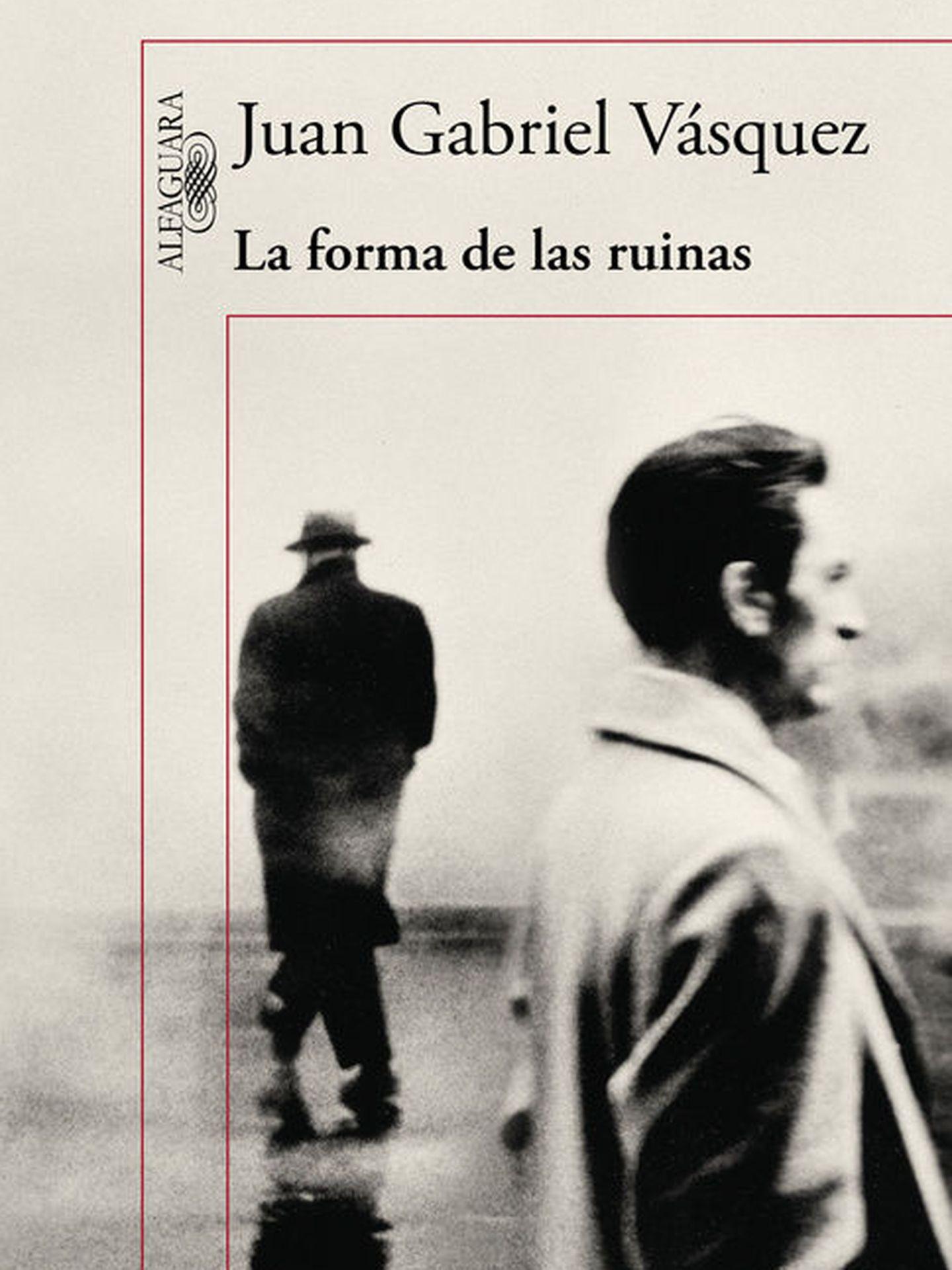 'La forma de las ruinas', de Juan Gabriel Vásquez