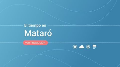 El tiempo en Mataró: previsión meteorológica de hoy, domingo 20 de octubre