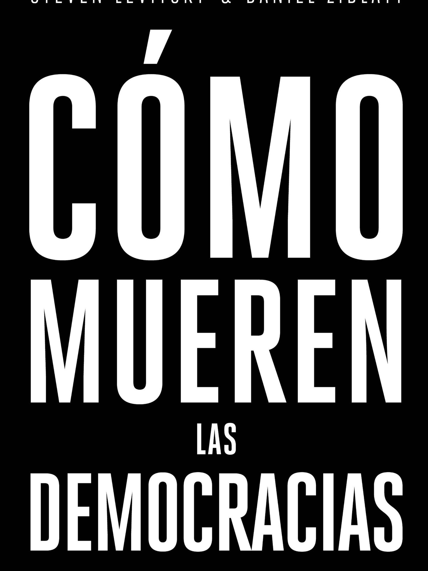 https://cms.elconfidencial.com/front/list/'C%C3%B3mo%20mueren%20las%20democracias'%20(Ariel).