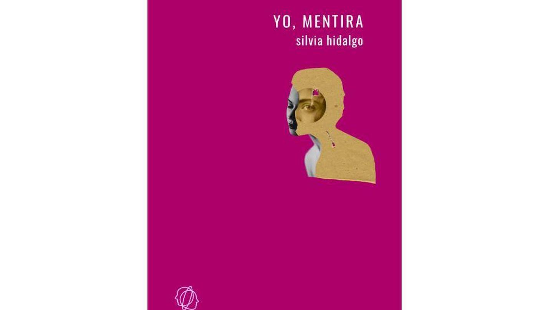 Portada de 'Yo, mentira', de Silvia Hidalgo