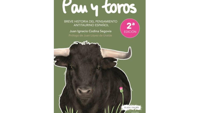 Portada de 'Pan y toros', de Juan Ignacio Codina. (Plaza y Valdés)