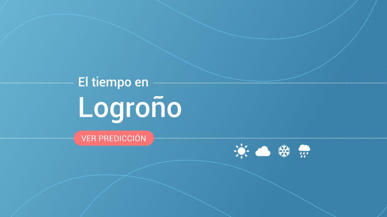 El tiempo en Logroño: previsión meteorológica de hoy, lunes 20 de septiembre