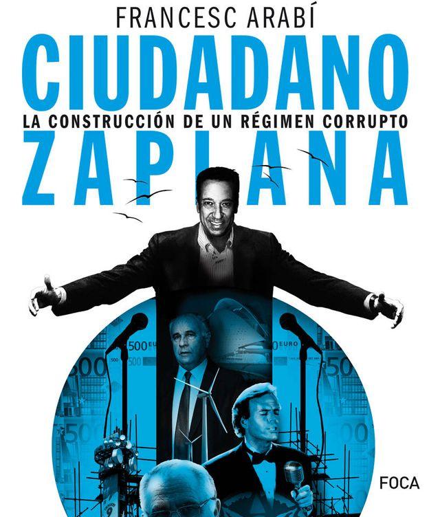 Foto: La portada de 'Ciudadano Zaplana: la construcción de un régimen corrupto'. (AKAL)