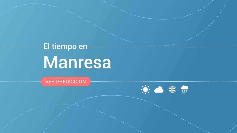 El tiempo en Manresa: previsión meteorológica de hoy, domingo 20 de octubre