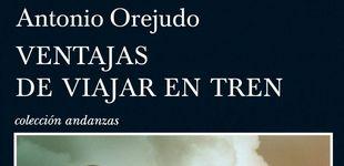 Post de Al cine 'Ventajas de viajar en tren', la gran novela española de culto del siglo XXI