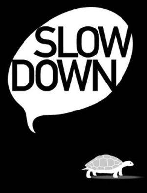 'Slowdown', tomarse la vida con calma