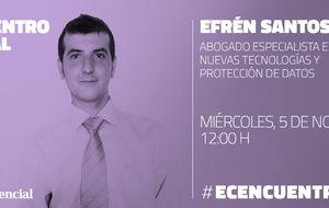 Encuentro con Efrén Santos, abogado en nuevas tecnologías