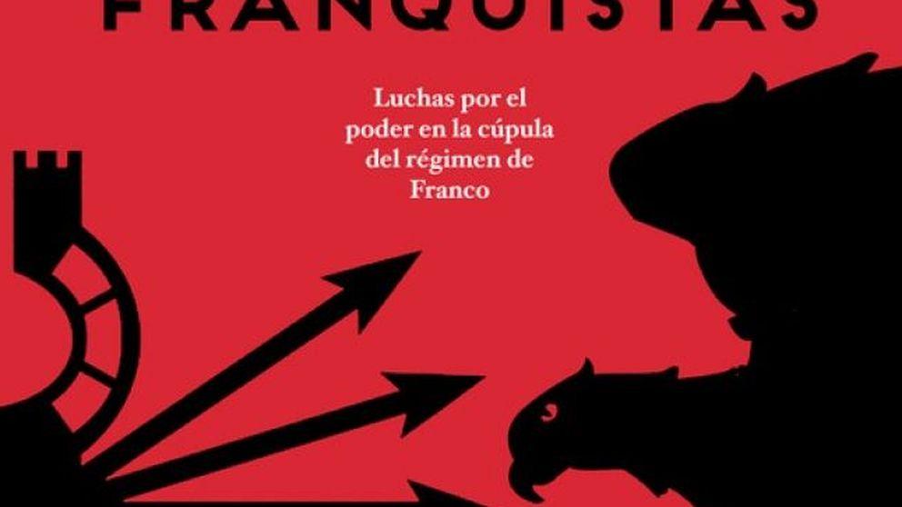 Franquistas contra franquistas: lucha feroz en el corazón de la dictadura