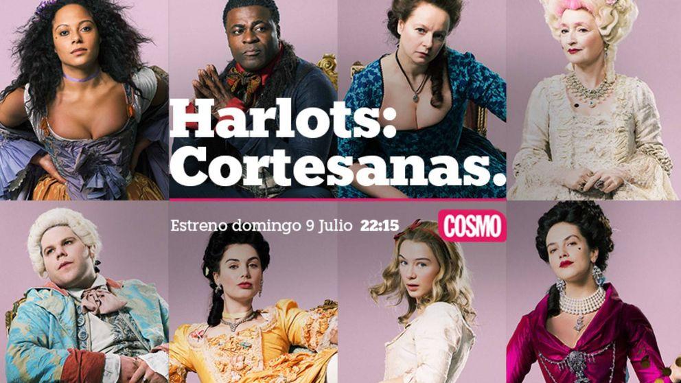 Cosmo emitirá 'Harlots: Cortesanas', una visión moderna del sexo en el siglo XVIII