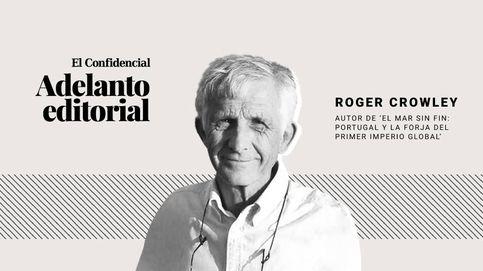 Adelanto Editorial | Cómo el reino de Portugal forjó el primer gran imperio