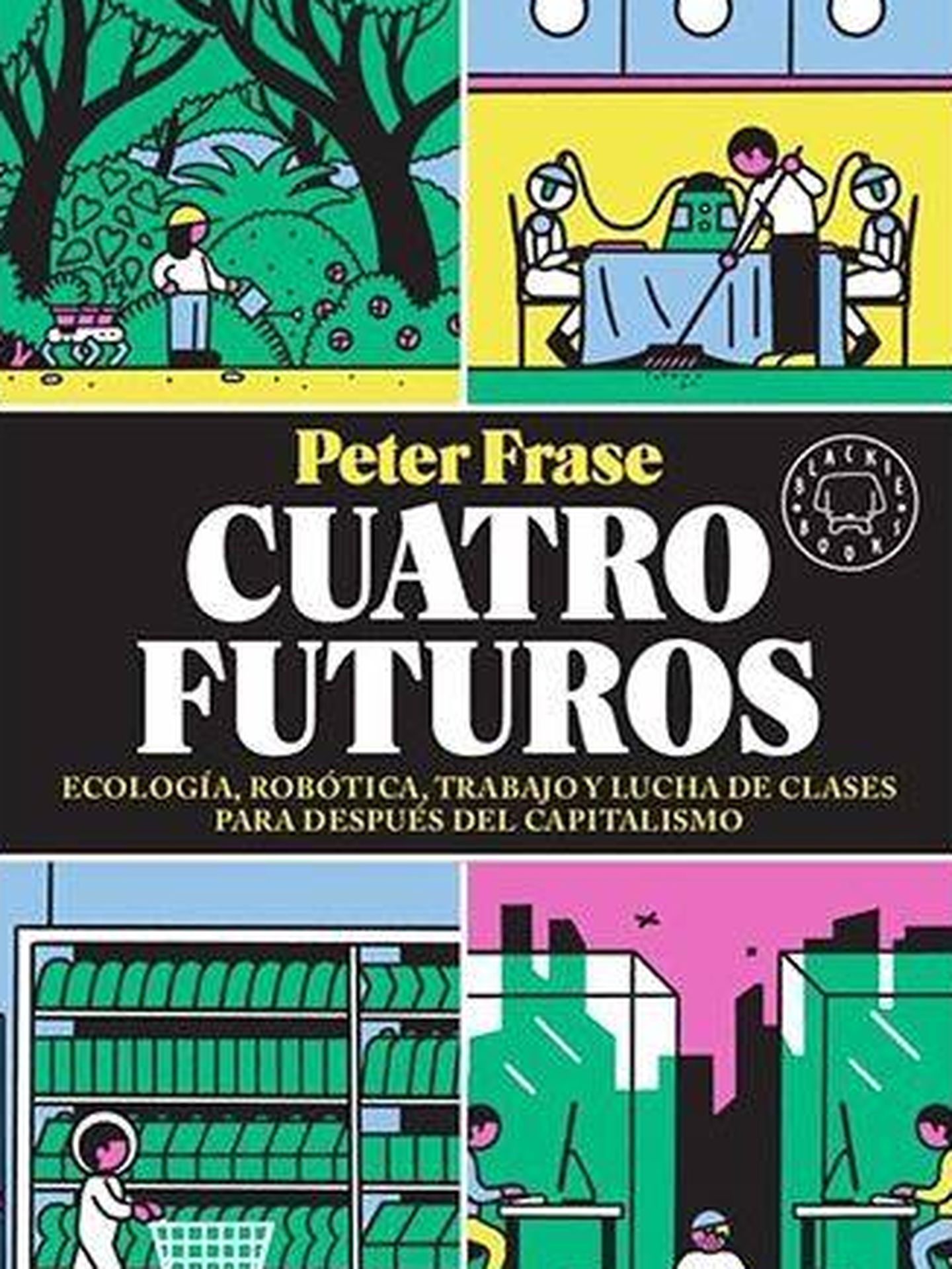 'Cuatro futuros' (Blackie Books).