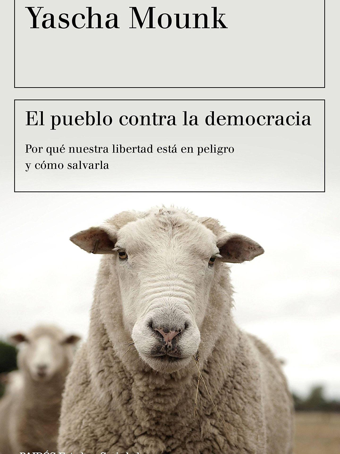 'El pueblo contra la democracia' (Paidós).