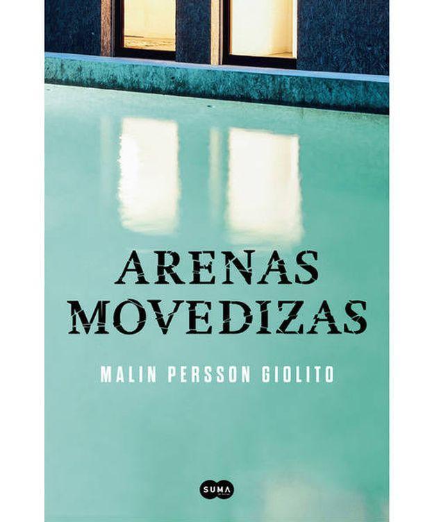 Foto: 'Arenas movedizas', título español de la novela de Malin Persson Giolito.