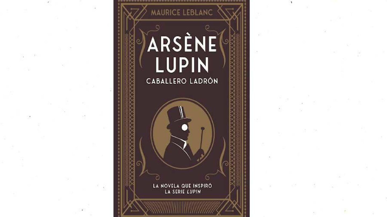'Arsène Lupin, Caballero ladrón', obra en la que se inspiró la serie de Netflix.