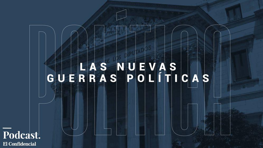 Foto: 'Las nuevas guerras políticas', un podcast de El Confidencial