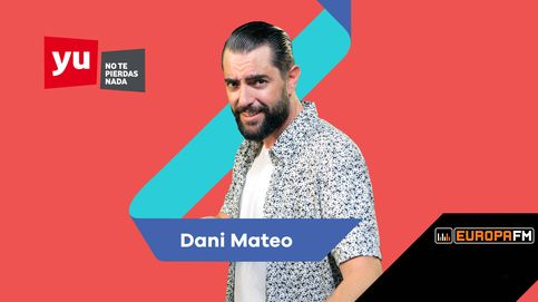 'yu No te pierdas nada' salta a Europa FM con Dani Mateo