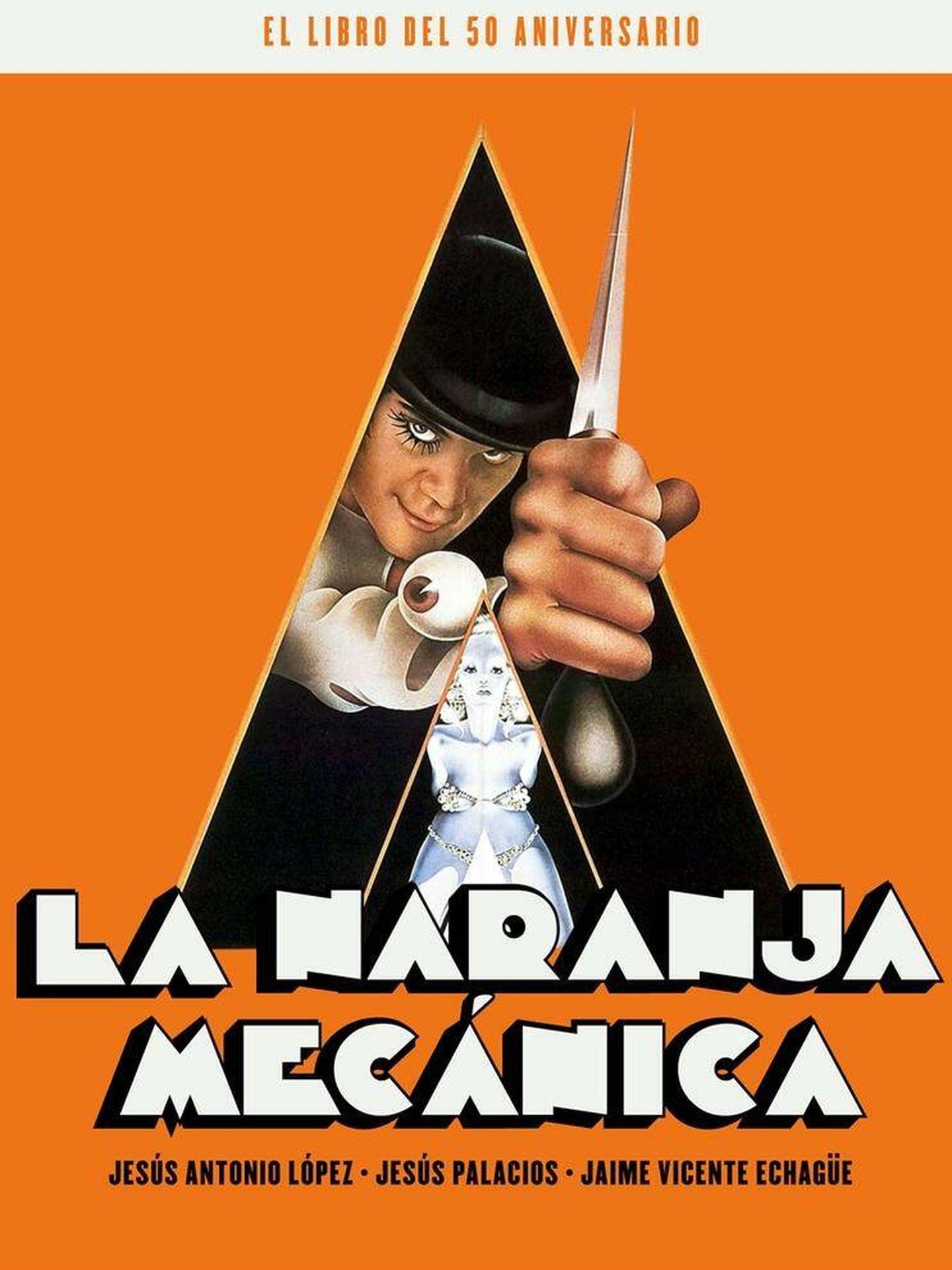 Portada del libro 'La naranja mecánica. El libro del 50 aniversario'. (Notorious Ediciones)