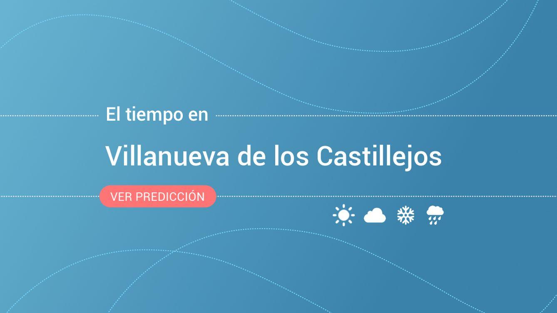 El tiempo en Villanueva de los Castillejos: esta es la previsión para este viernes, 6 de septiembre