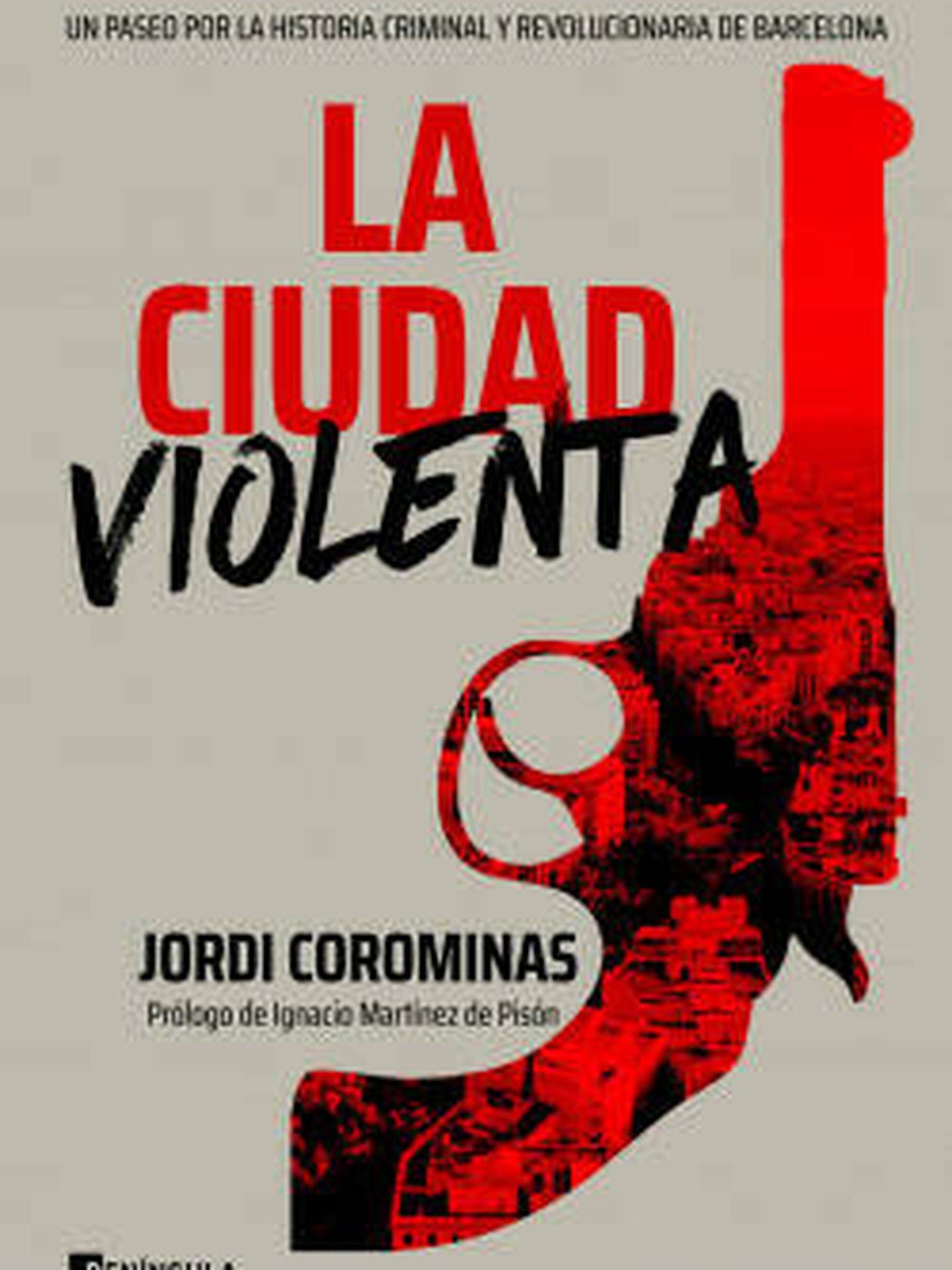 'La ciudad violenta'. Editorial Península.