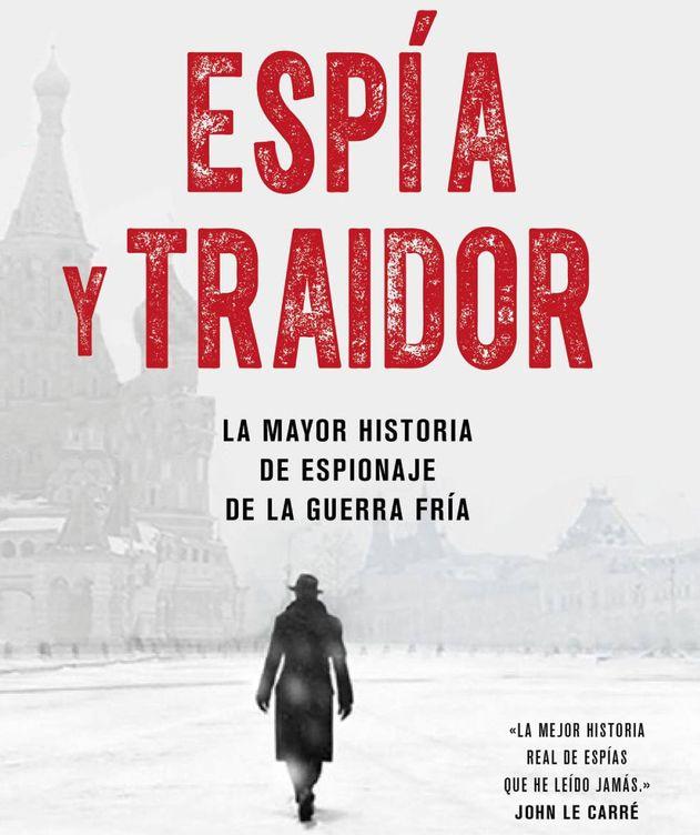 Foto: Detalle de portada de 'Espía y traidor'. (Crítica)