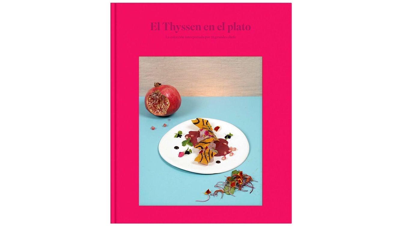 Foto: Portada del libro 'El Thyssen en el plato', un diálogo entre arte y gastronomía, un viaje a través del gusto, entendido como sentido y como estética.