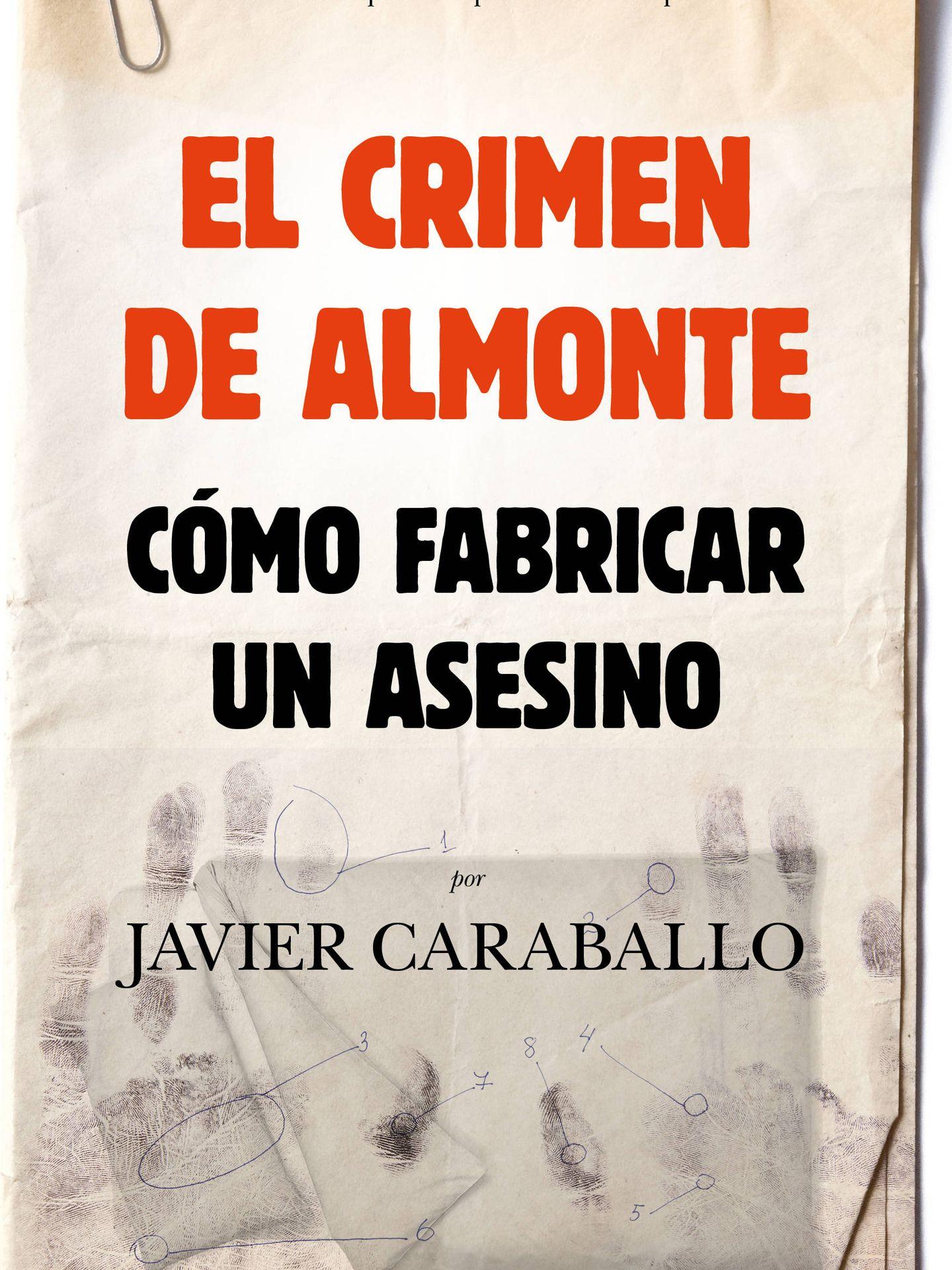Portada de la obra 'El crimen de Almonte. Cómo fabricar un asesino'