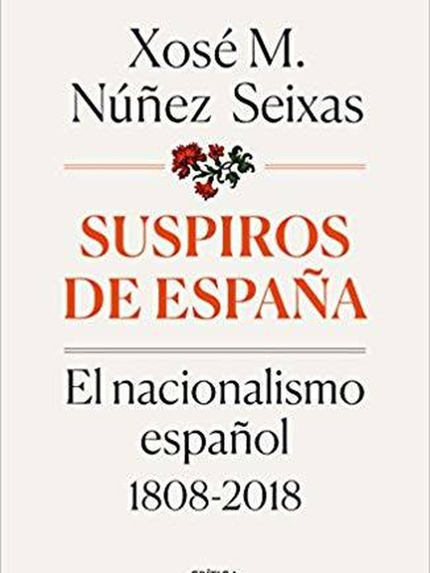 Suspiros de España, por Xosé M. Núñez Seixas. (Crítica, 2018)