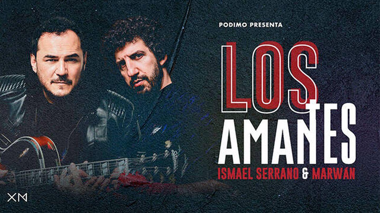 Los Amantes con Marwán e Ismael Serrano. (Podimo)
