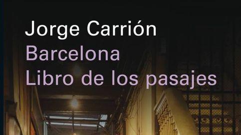 La ciudad escondida: Jorge Carrión y los pasajes de Barcelona