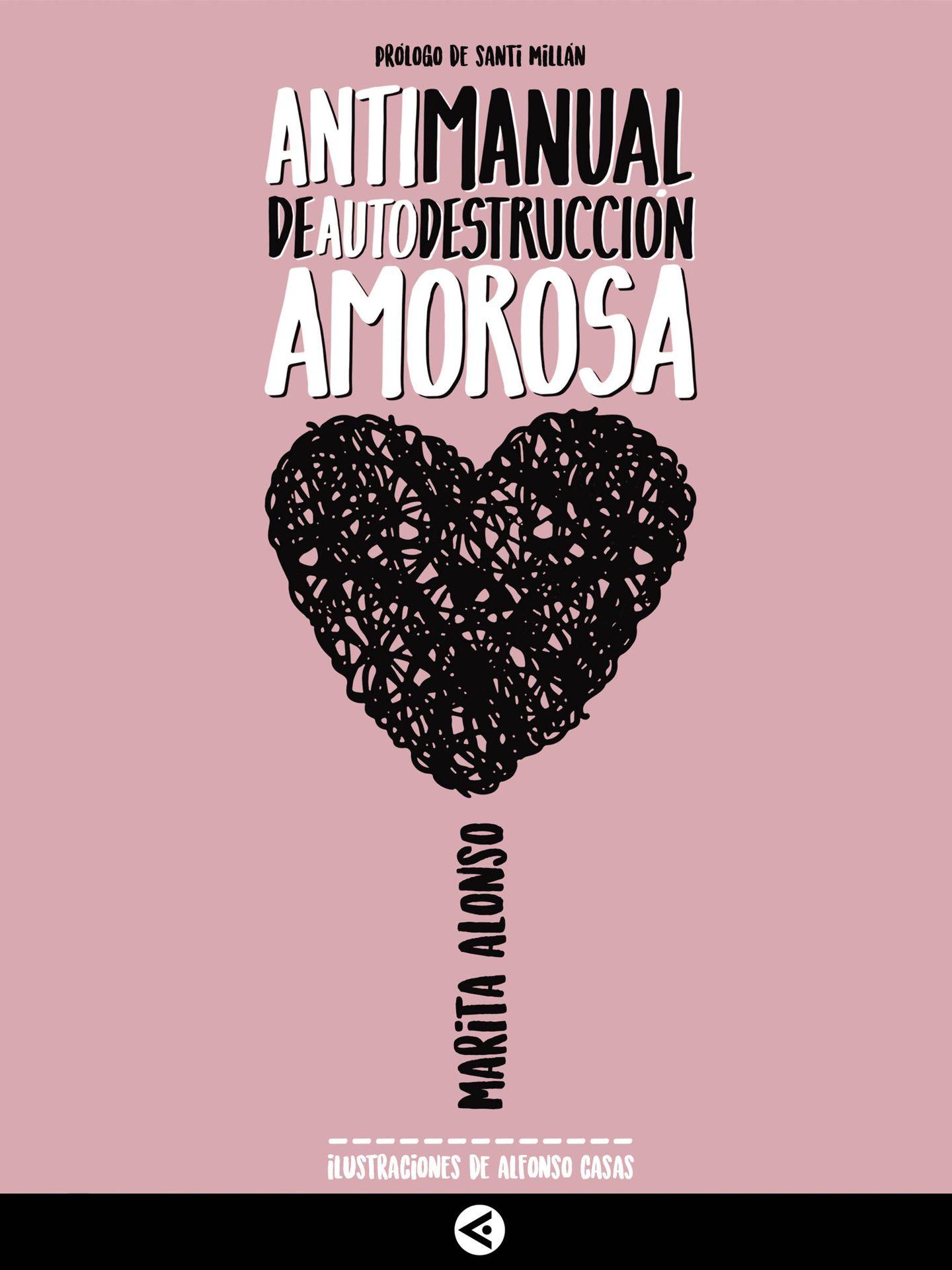 'Antimanual de Autodestrucción Amorosa' (ed. Aguilar), de Marita Alonso, con ilustraciones de Alfonso Casas.