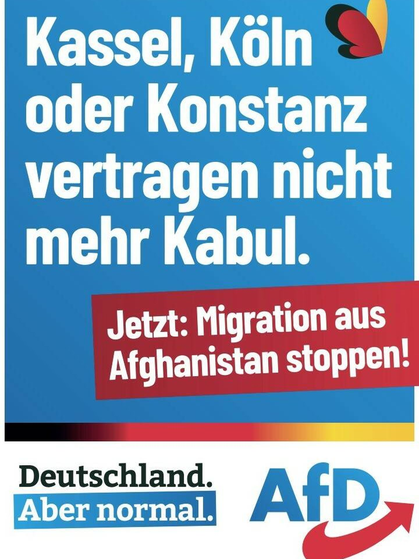 Cartel de la campaña de la AfD:  'Colonia, Kassel o Konstanz no aguantan más Kabul. Hay que parar la inmigración de Afganistán'. (AfD)