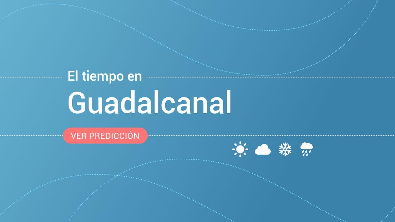 El tiempo en Guadalcanal: previsión meteorológica de hoy, jueves 14 de noviembre