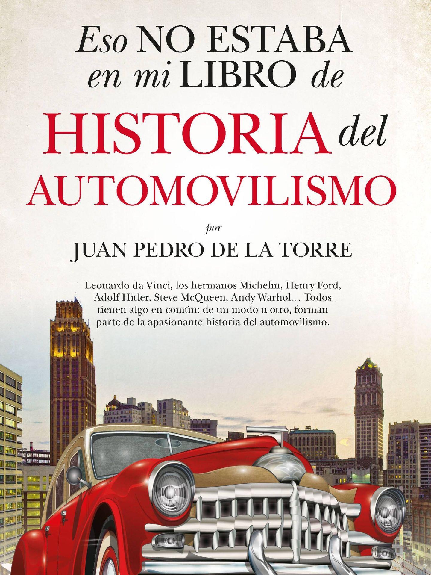 'Eso no estaba en mi libro de historia del automovilismo' es un libro ilustrado y de 368 páginas escrito por nuestro colaborador Juan Pedro de la Torre y publicado por Editorial Almuzara.