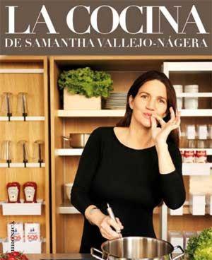 Los secretos de la cocina de Samantha Vallejo Nágera