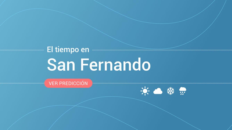 El tiempo en San Fernando: previsión meteorológica de hoy, jueves 14 de noviembre