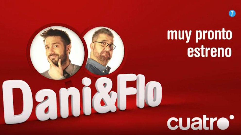 Primera promo de 'Dani & Flo', el nuevo programa de Cuatro