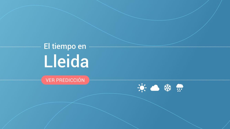 El tiempo en Lleida: previsión meteorológica de hoy, jueves 14 de noviembre